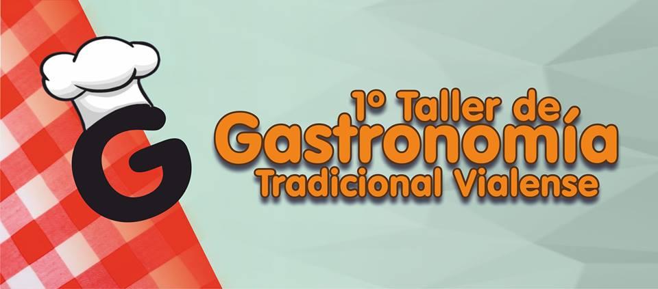 El sábado se realiza el primer Taller de Gastronomía Tradicional Vialense