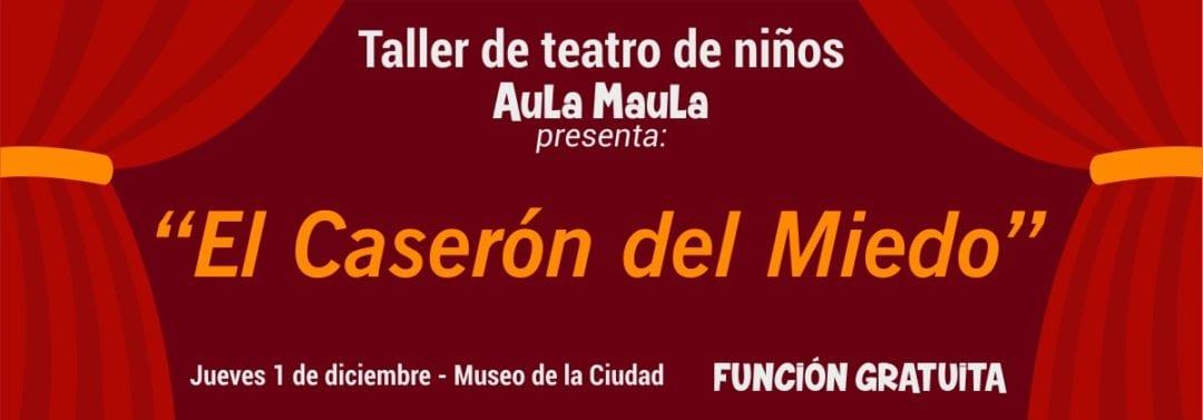 """Aula Maula presenta """"El Caserón del Miedo"""""""
